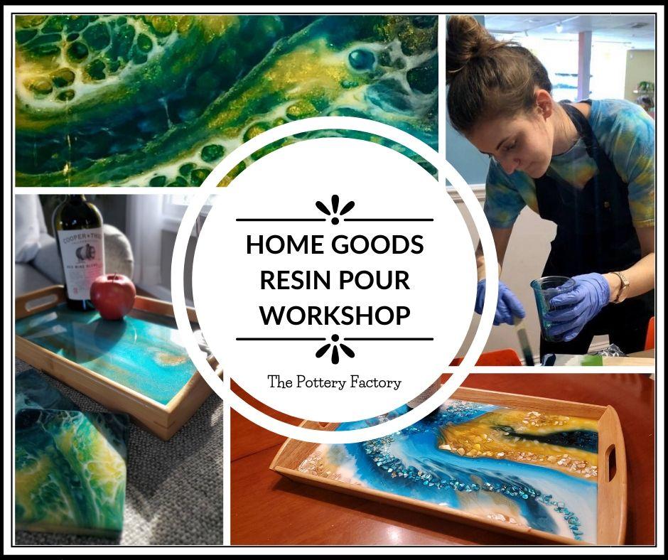 Home Good Resin Pour Workshop