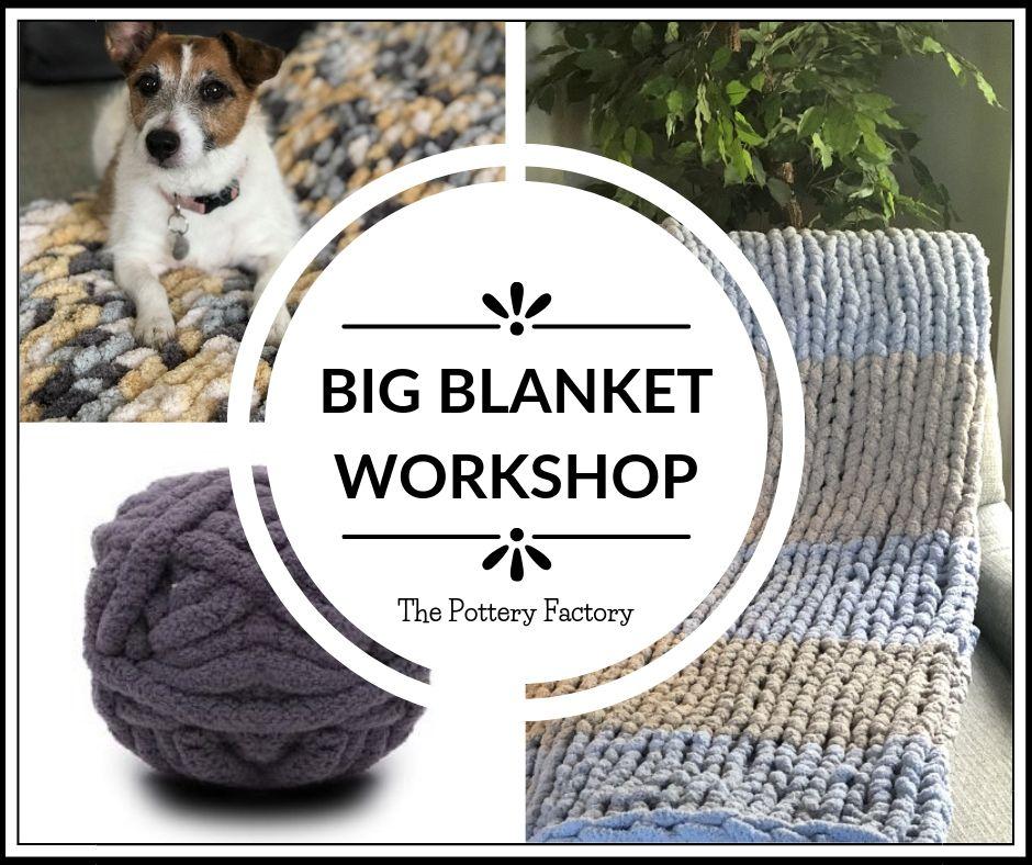 Big Blanket Workshop